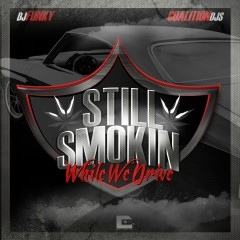 Still Smokin While We Drive - DJ Funky, Ku Dolla