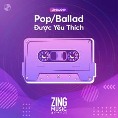 Top 20 Ca Khúc Pop/Ballad Được Yêu Thích #ZMA2019