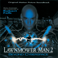 Lawnmower Man 2: Beyond Cyberspace (Original Motion Picture Soundtrack)