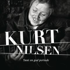 Inni en god periode - Kurt Nilsen