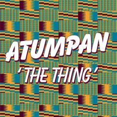 The Thing (Remixes) - Atumpan