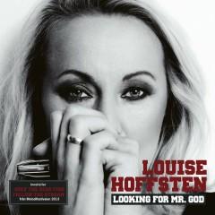 Looking For Mr. God (2013 Version) - Louise Hoffsten