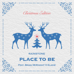 PLACE TO BE (feat. BRIAN McKNIGHT & ELAINE) [Christmas Edition] - Rainstone, Brian McKnight, Elaine