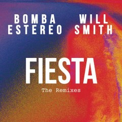 Fiesta (The Remixes) - Bomba Estéreo, Will Smith