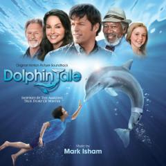 Dolphin Tale (Original Motion Picture Soundtrack) - Mark Isham