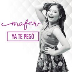 Ya Te Pegó - Mafer
