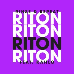 Rinse & Repeat (Remixes 2) - EP - Riton, Kah-Lo