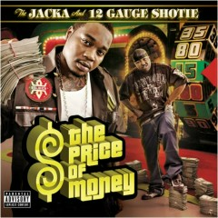 The Price of Money - The Jacka, 12 Gauge Shotie