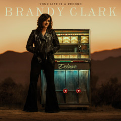 Your Life is a Record (Deluxe Edition) - Brandy Clark
