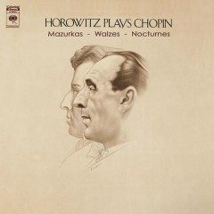 Chopin:  Nocturnes, Mazurkas and Waltzes - Vladimir Horowitz