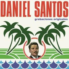 Daniel Santos (Grabaciones Originales) - Daniel Santos