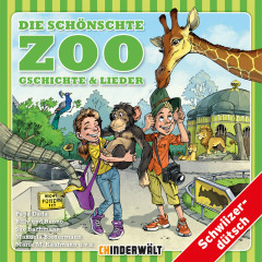 Die schönschte Zoo Gschichte und Lieder - Kinder Schweizerdeutsch