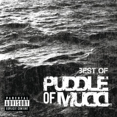 Best Of - Puddle Of Mudd