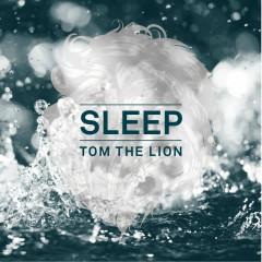 Sleep (Deluxe) - Tom The Lion