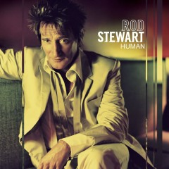 Human (Expanded Edition) - Rod Stewart