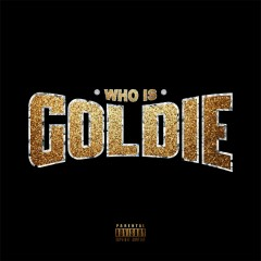 Who Is Goldie - Goldie