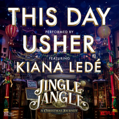 This Day (feat. Kiana Ledé) [from the Netflix Original Motion Picture Jingle Jangle]