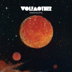 Dimensions - Wolfmother