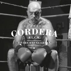 Entre las Cuerdas - Gustavo Cordera
