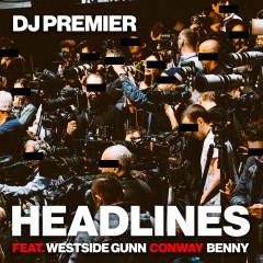 Headlines - DJ Premier, Westside Gunn, Conway, Benny