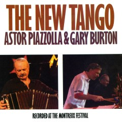 The New Tango: Recorded At The Montreux Festival - Astor Piazzolla, Gary Burton