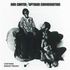 Uptown Conversation - Ron Carter