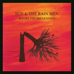 Before The Breakdown - Sun & The Rain Men