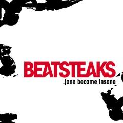 Jane Became Insane - Beatsteaks