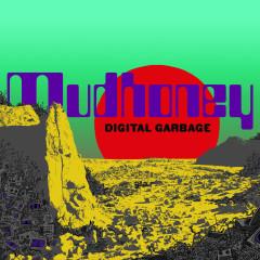Digital Garbage - Mudhoney