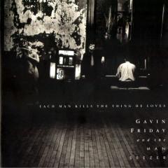 Each Man Kills The Thing He Loves - Gavin Friday, The Man Seezer
