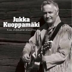 Kun Maailma Muuttui - Jukka Kuoppamäki