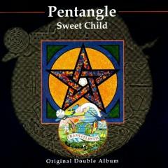 Sweet Child - Pentangle