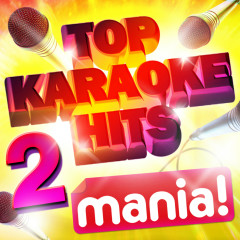 Karaoke Hits Mania! Vol 2 - 50 Vocal and Non vocal specially recorded Karaoke versions of the top hits! - Various Artists