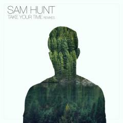 Take Your Time (Remixes) - Sam Hunt