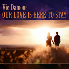 Our Love Is Here to Stay - Vic Damone