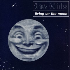 Living on the Moon - The Girls