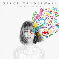 Perfectly Imperfect - Grace VanderWaal