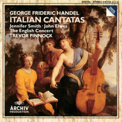 Handel: Italian Cantatas - Jennifer Smith, John Elwes, The English Concert, Trevor Pinnock