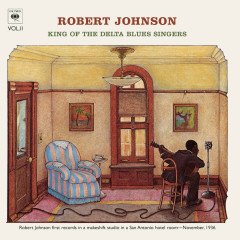 King Of The Delta Blues Singers (Volume 2) - Robert Johnson