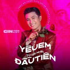 Yêu Em Từ Cái Nhìn Đầu Tiên (New Version) (Single) - Gin Tuấn Kiệt