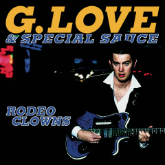 Rodeo Clowns - G. Love & Special Sauce
