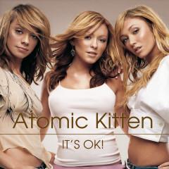 It's Ok! - Atomic Kitten