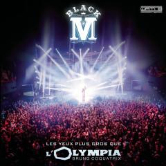Les yeux plus gros que l'Olympia (Live) - Black M