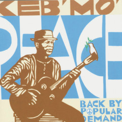Peace...Back By Popular Demand - Keb' Mo'