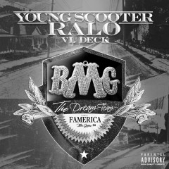The Dream Team - Ralo, Young Scooter, VL Deck