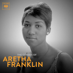 The Genesis of Aretha: 1960-1966 - Aretha Franklin