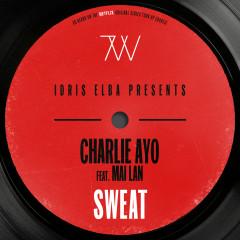 Sweat (feat. MAI LAN) [Idris Elba Presents Charlie AYO] [Music from the Netflix Original Series