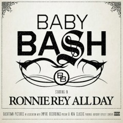 Ronnie Rey All Day - Baby Bash