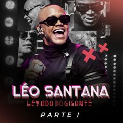 Levada Do Gigante (Ao Vivo / Pt. 1) - Leo Santana