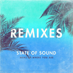 Wake Up Where You Are (Remixes) - State Of Sound